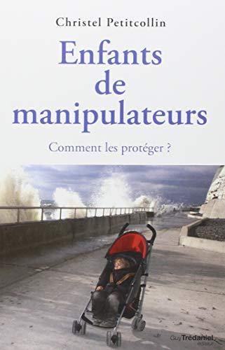 Enfants de manipulateurs : Comment les protéger ?