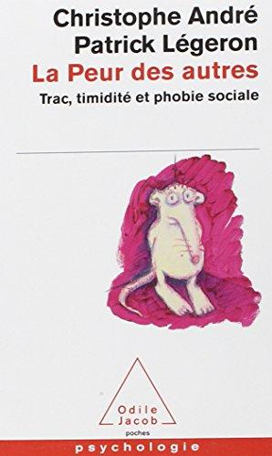 La Peur des autres : Trac, timidité et phobie sociale
