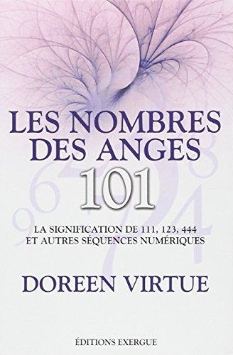 Les nombres des anges 101 : La signification de 111, 123, 444 et autres séquences numériques