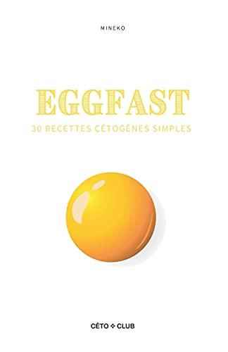 Eggfast: Le guide du jeûne à base d'œufs